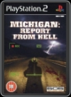 PS2 - MICHIGAN: REPORT FROM HELL