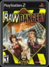 PS2 - RAW DANGER!