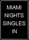 NDS - MIAMI NIGHTS: SINGLES IN THE CITY