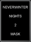 PC - NEVERWINTER NIGHTS 2: MASK OF THE BETRAYER